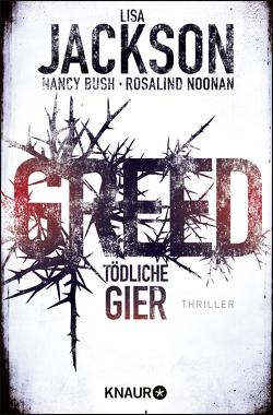 Greed – Tödliche Gier von Bush,  Nancy, Jackson,  Lisa, Lake-Zapp,  Kristina, Noonan,  Rosalind