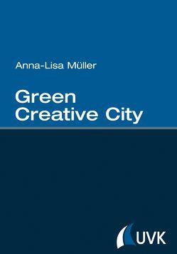 Green Creative City von Müller,  Anna-Lisa