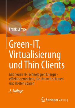 Green IT: Thin Clients, Mobile & Cloud Computing von Lampe,  Frank