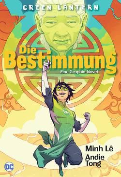 Green Lantern: Die Bestimmung von Hahn,  Claudia, Lê,  Minh, Tong,  Andie