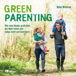 Green Parenting von Blincoe,  Kate