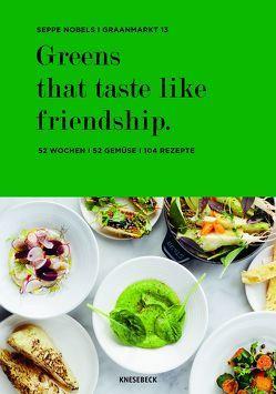 Greens that taste like friendship von Nobels,  Seppe, Witjes,  Kordula