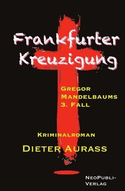 Gregor Mandelbaum / Frankfurter Kreuzigung von Aurass,  Dieter