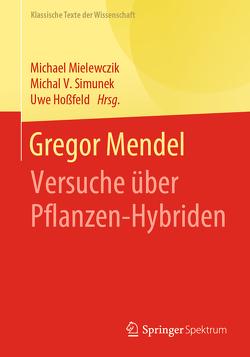 Gregor Mendel von Hossfeld,  Uwe, Mielewczik,  Michael, Simunek,  Michal