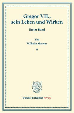 Gregor VII., sein Leben und Wirken. von Martens,  Wilhelm