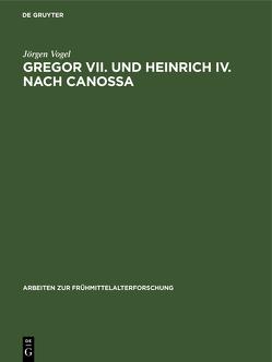 Gregor VII. und Heinrich IV. nach Canossa von Vogel,  Jörgen