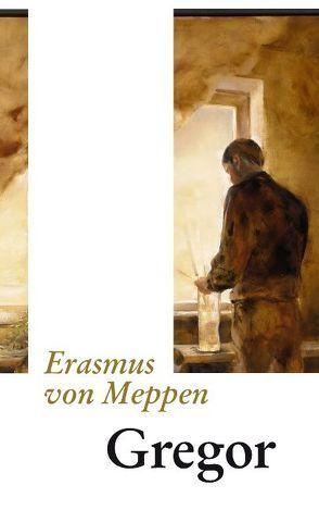 Gregor von Meppen,  Erasmus von