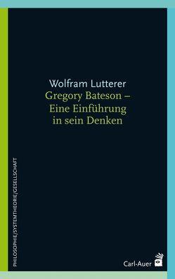 Gregory Bateson – Eine Einführung in sein Denken von Lutterer,  Wolfram