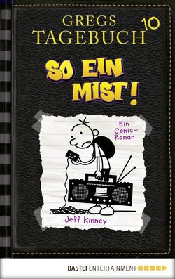 Gregs Tagebuch 10 – So ein Mist! von Kinney,  Jeff, Schmidt,  Dietmar