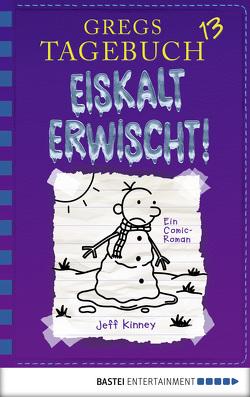 Gregs Tagebuch 13 – Eiskalt erwischt! von Kinney,  Jeff, Schmidt,  Dietmar