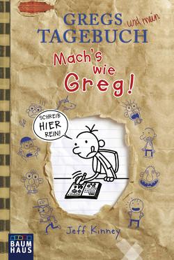 Gregs Tagebuch – Mach's wie Greg! von Kinney,  Jeff