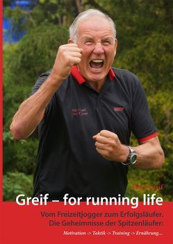 Greif – for running life von Greif,  Peter, Verchow,  Olaf