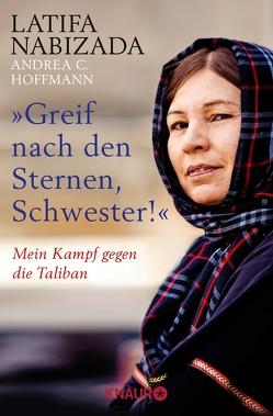 """""""Greif nach den Sternen, Schwester!"""" von Hoffmann,  Andrea C, Nabizada,  Latifa"""