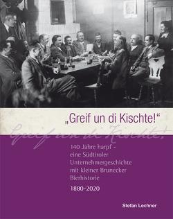 """""""Greif un die Kischte!"""" von Lechner,  Stefan"""