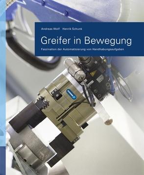 Greifer in Bewegung von Steinmann,  Ralf, Wolf,  Andreas