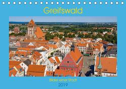 Greifswald, Bilder einer Stadt (Tischkalender 2019 DIN A5 quer) von Kantz,  Uwe