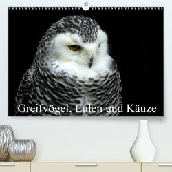 Greifvögel, Eulen und Käuze (Premium, hochwertiger DIN A2 Wandkalender 2021, Kunstdruck in Hochglanz) von Klatt,  Arno