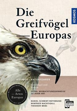 Greifvögel Europas von Mebs,  Theodor, Nachtigall,  Winfried, Schmidt-Rothmund,  Daniel
