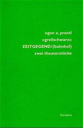 'grellschwarz' ZEITGEGEND/bahnhof von Prantl,  Egon A.