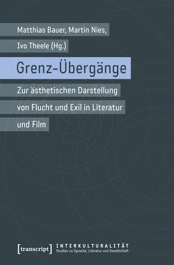 Grenz-Übergänge von Bauer,  Matthias, Nies,  Martin, Theele,  Ivo