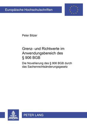 Grenz- und Richtwerte im Anwendungsbereich des § 906 BGB von Bitzer,  Peter