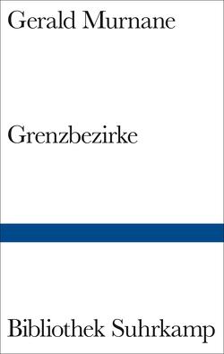 Grenzbezirke von Murnane,  Gerald, Schmidt,  Rainer G