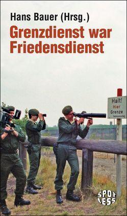 Grenzdienst war Friedensdienst von Bauer,  Hans