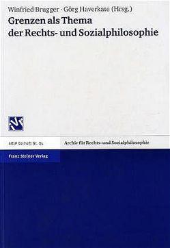 Grenzen als Thema der Rechts- und Sozialphilosophie von Brugger,  Winfried, Haverkate,  Görg