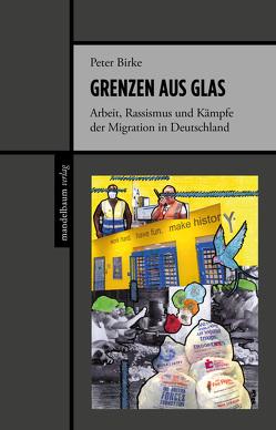 Grenzen aus Glas von Birke,  Peter