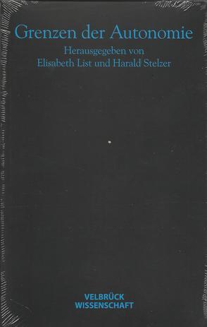 Grenzen der Autonomie von List,  Elisabeth, Stelzer,  Harald