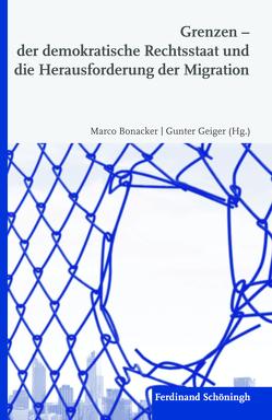Grenzen – der demokratische Rechtsstaat und die Herausforderung der Migration von Bonacker,  Marco, Geiger,  Gunter