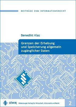 Grenzen der Erhebung und Speicherung allgemein zugänglicher Daten von Klas,  Benedikt