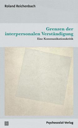 Grenzen der interpersonalen Verständigung von Reichenbach,  Roland