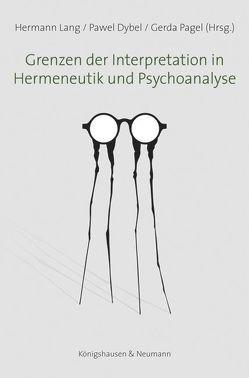 Grenzen der Interpretation in Hermeneutik und Psychoanalyse von Dybel,  Pawel, Lang,  Hermann, Pagel,  Gerda