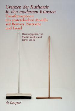 Grenzen der Katharsis in den modernen Künsten von Linck,  Dirck, Voehler,  Martin