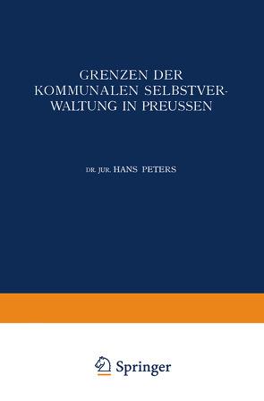 Grenzen der Kommunalen Selbstverwaltung in Preussen von Peters,  Hans