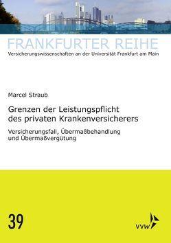 Grenzen der Leistungspflicht des privaten Krankenversicherers von Straub,  Marcel, Wandt,  Manfred