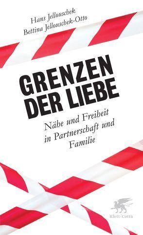 Grenzen der Liebe von Jellouschek,  Hans, Jellouschek-Otto,  Bettina