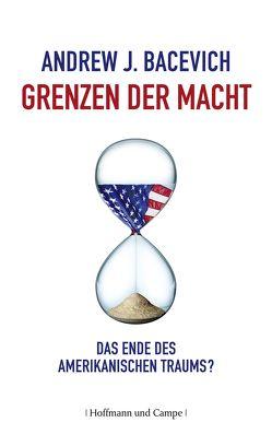 Grenzen der Macht von Bacevich,  Andrew J., Griese,  Friedrich