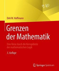 Grenzen der Mathematik von Hoffmann,  Dirk W.