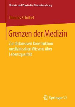 Grenzen der Medizin von Schübel,  Thomas
