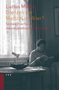 Grenzen der Medizin im Alter? von Müller,  Luzius