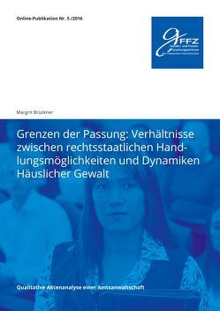 Grenzen der Passung: Verhältnisse zwischen rechtsstaatlichen Handlungsmöglichkeiten und Dynamiken Häuslicher Gewalt von Brückner,  Margrit