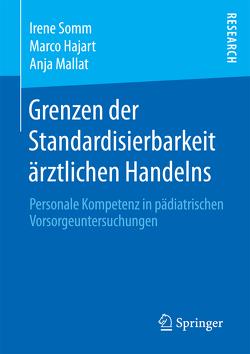 Grenzen der Standardisierbarkeit ärztlichen Handelns von Hajart,  Marco, Mallat,  Anja, Somm,  Irene