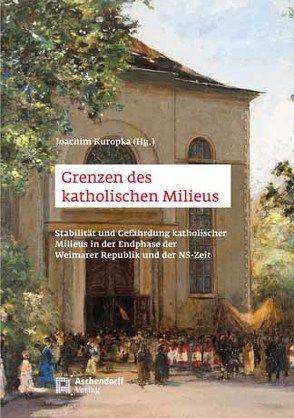 Grenzen des katholischen Milieus von Kuropka,  Joachim