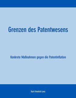 Grenzen des Patentwesens von Lenz,  Karl F