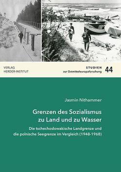 Grenzen des Sozialismus zu Land und zu Wasser von Nithammer,  Jasmin