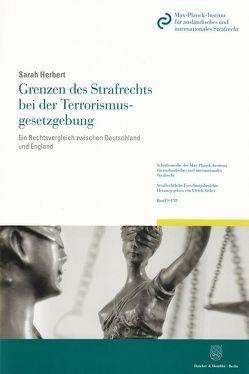 Grenzen des Strafrechts bei der Terrorismusgesetzgebung. von Herbert,  Sarah