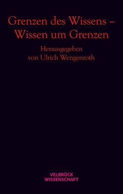 Grenzen des Wissens – Wissen um Grenzen von Wengenroth,  Ulrich