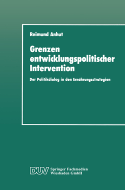 Grenzen entwicklungspolitischer Intervention von Anhut,  Reimund